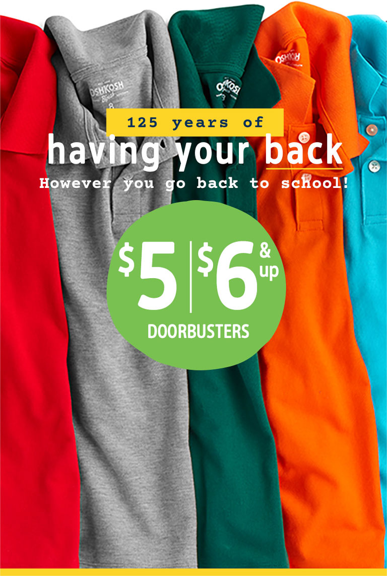 125 years of having your back   However you go back to school!   $5 & up* DOORBUSTER