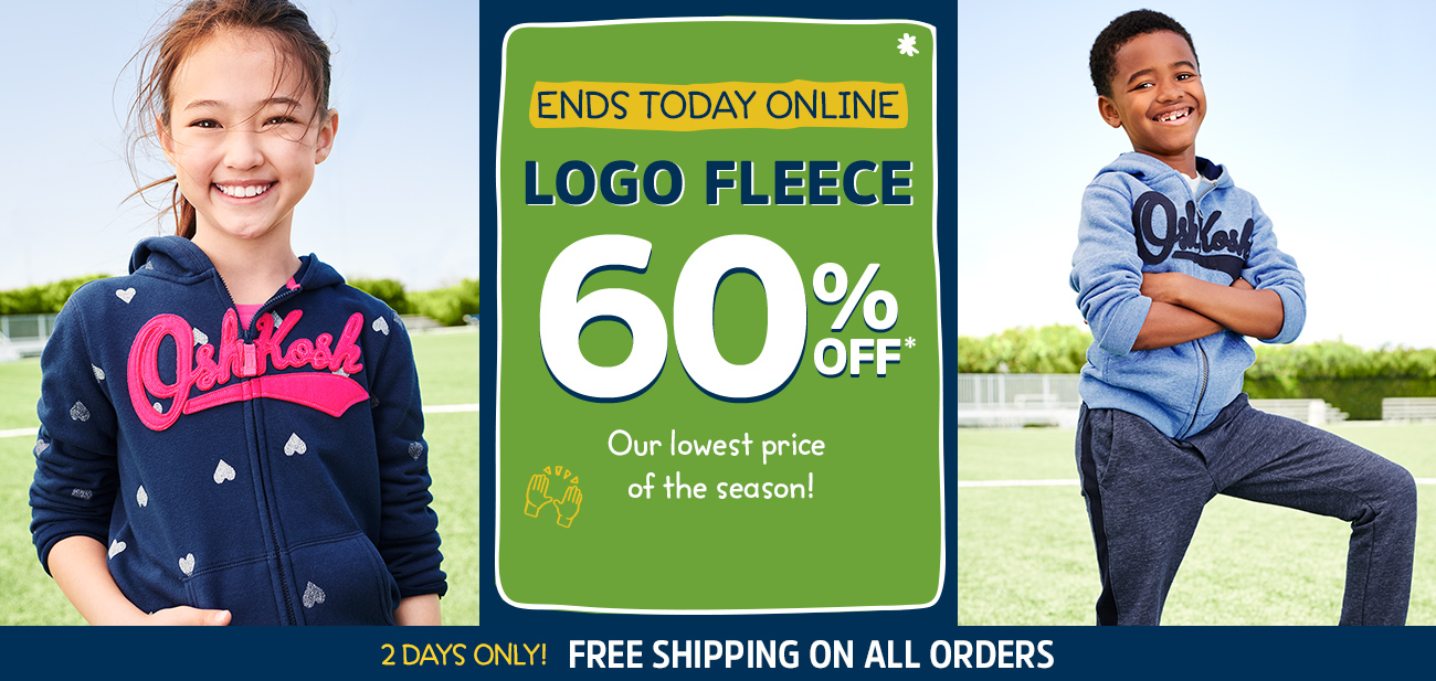 ENDS TODAY ONLINE | LOGO FLEECE 60% OFF* | Our lowest price of the season! | 2 DAYS ONLY! FREE SHIPPING ON ALL ORDERS
