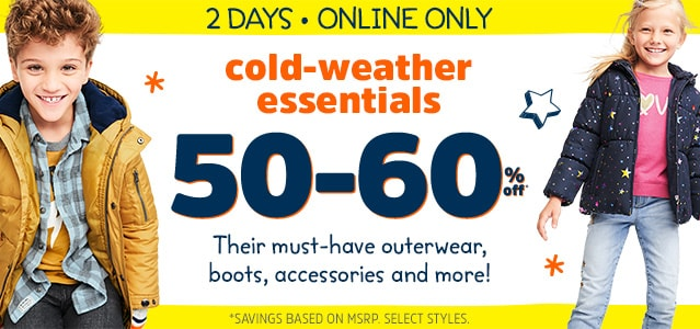 2 DAYS - ONLINE ONLY | cold weather essentials 50 - 60% off* | Their must-have outerewear, boots, accessories and more! | *SAVINGS BASED ON MSRP. SELECT STYLES.