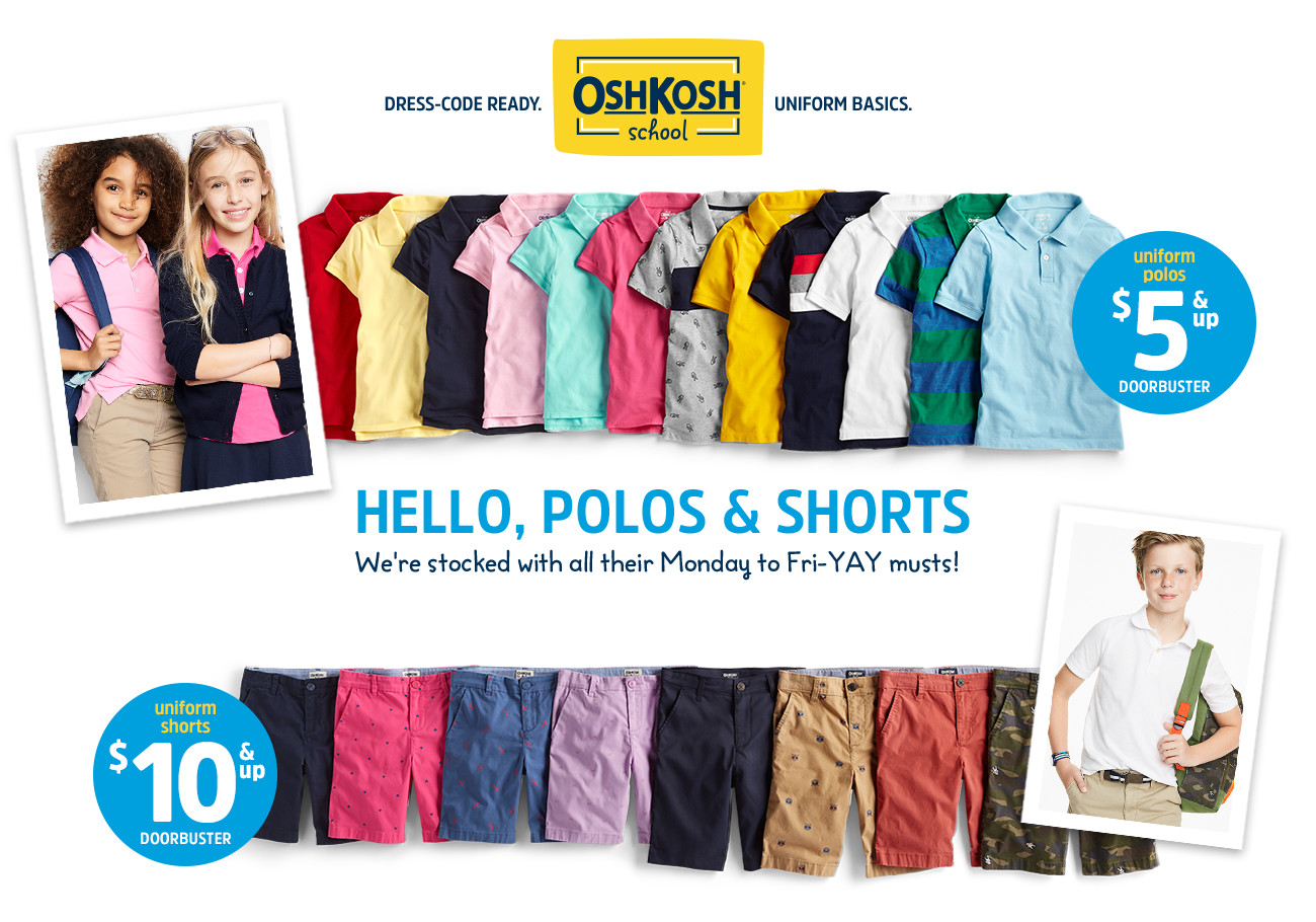 ac91d842002 OSHKOSH school | DRESS-CODE READY. UNIFORM BASICS, | HELLO, POLOS &