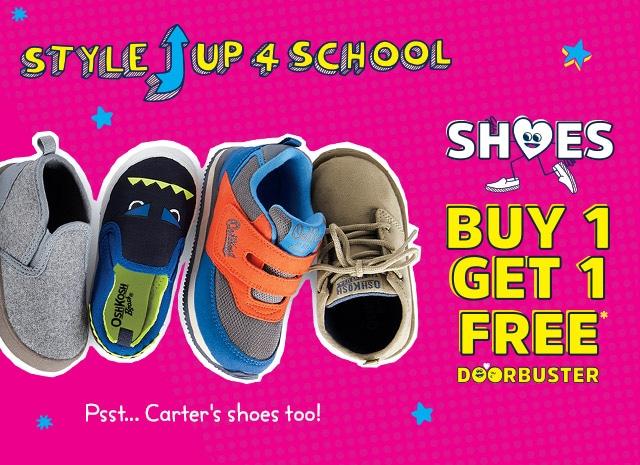STYLE UP 4 SCHOOL | SHOES BUY 1 GET 1 FREE* DOORBUSTER | Psst... Carter's shoes too!