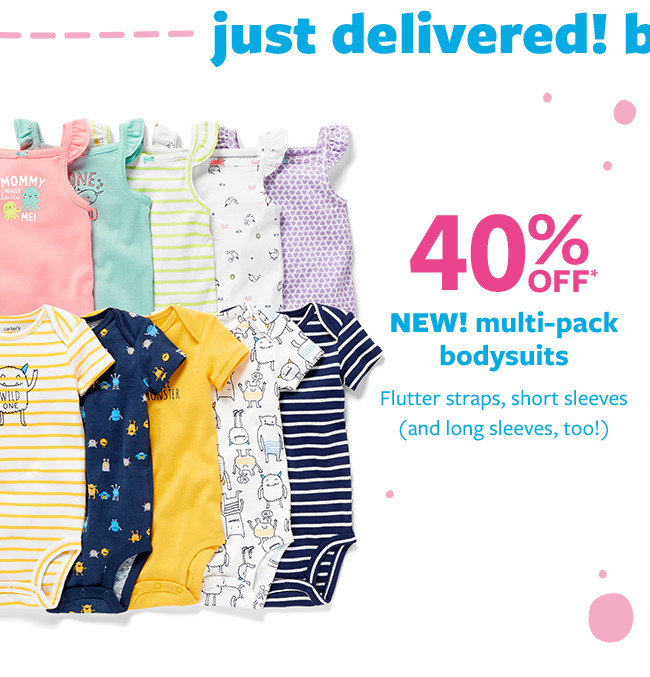 just delivered! baby must haves 40% off msrp multi-pack bodysuits