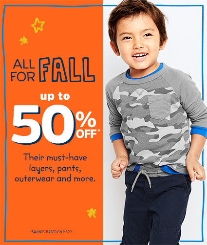 ALL FOR FALL | up to 50% OFF* Their must-have layers, pants, outerwear and more. | *SAVINGS BASED ON MSRP.