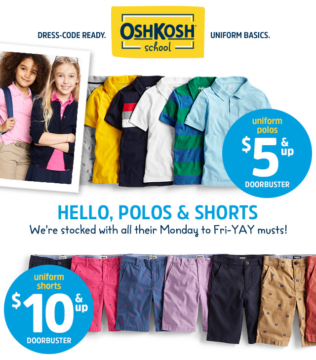 d4c329f45ff OSHKOSH school | DRESS-CODE READY. UNIFORM BASICS. | HELLO, POLOS &