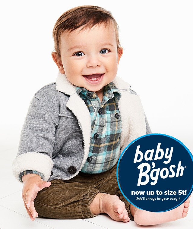 baby B'gosh | now up to 5t! (We'll always be your baby)