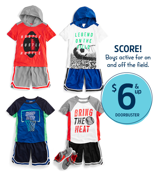 de726de19 ... BABY BOY · TODDLER GIRL · TODDLER BOY · GIRL · BOY. SCORE! Boys active  for on and off the field. $6 & up DOORBUSTERS