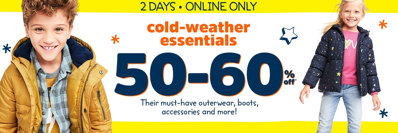 2 DAYS - ONLINE ONLY | cold weather essentials 50 - 60% off* | Their must-have outerewear, boots, accessories and more!