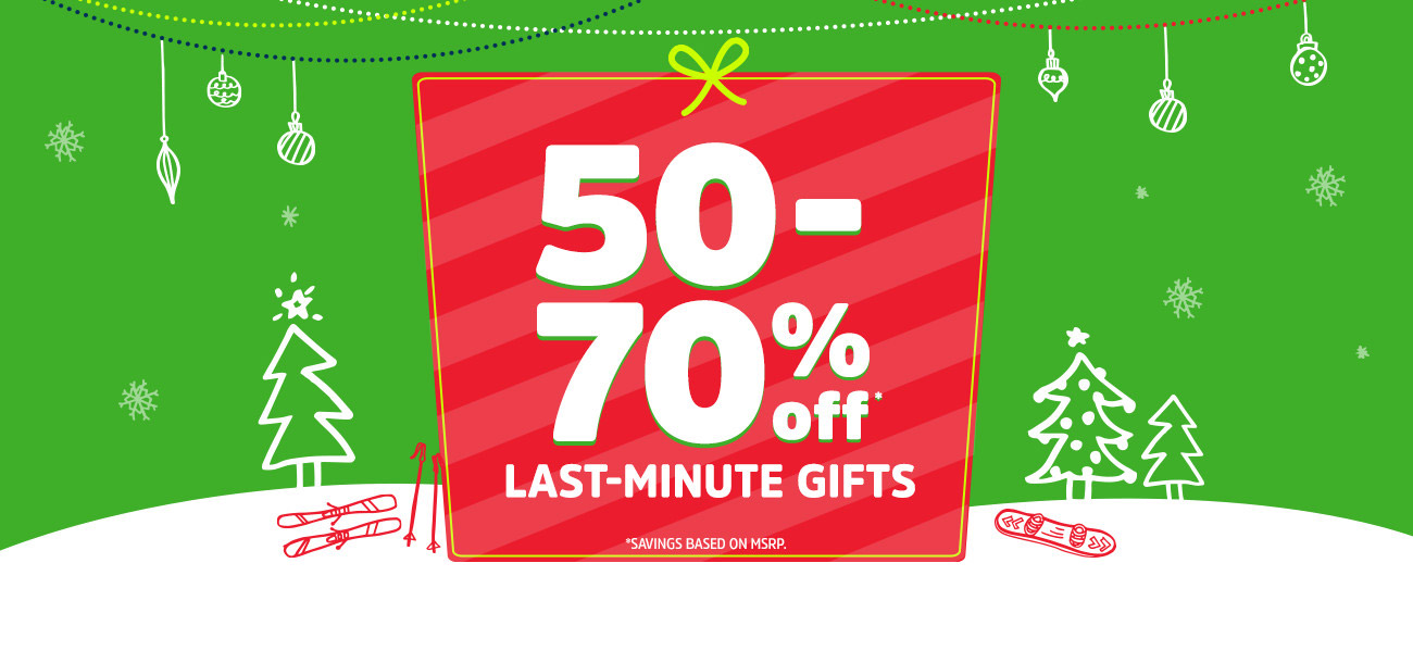 50-70% off* LAST-MINUTE GIFTS | *SAVINGS BASED ON MSRP.