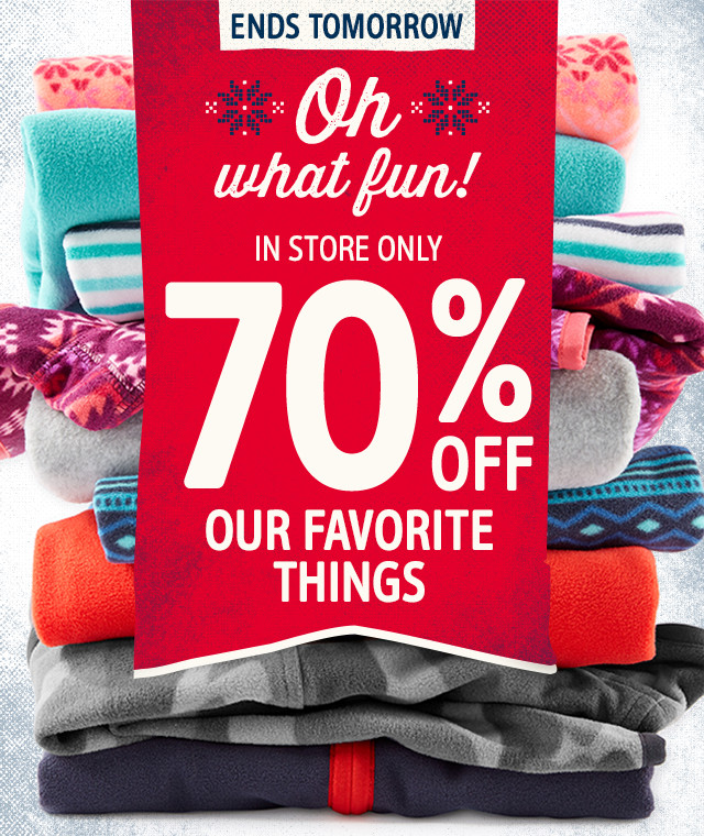 ENDS TOMORROW - Oh what fun! IN STORE ONLY, 70% OFF OUR FAVORITE THINGS
