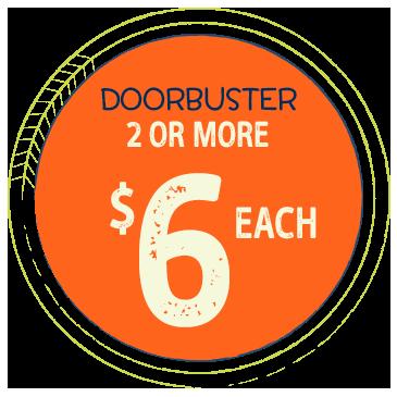 DOORBUSTER 2 OR MORE, $6 EACH