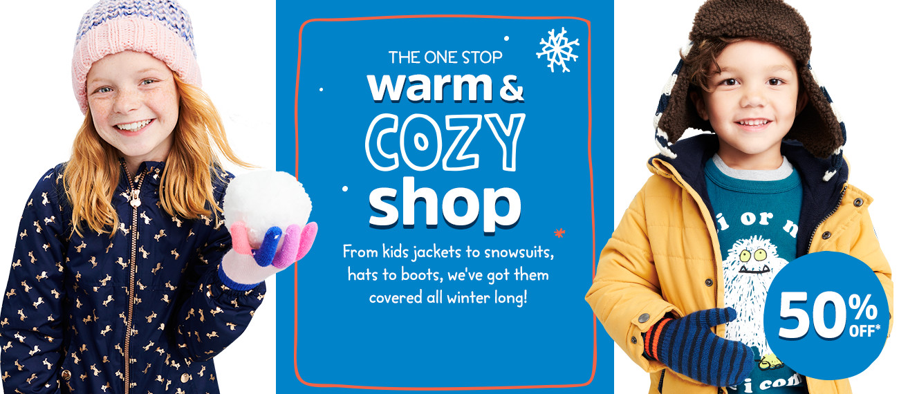 THE ONE STOP warm & COZY shop | From kids jackets to snowsuits, hats to boots, we've got them covered all winter long! 50% OFF*