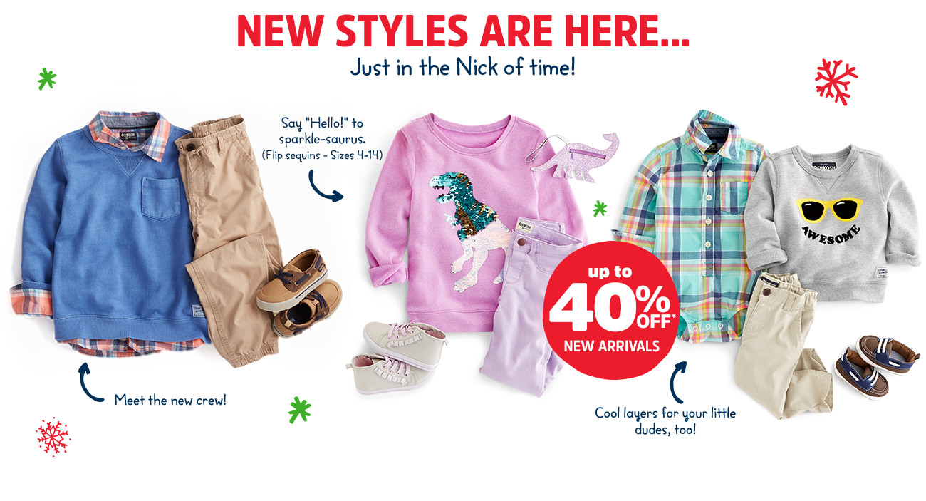 NEW STYLES ARE HERE... Just in the Nick of time! | up to 40% OFF* NEW ARRIVALS | Meet the new crew! | Say