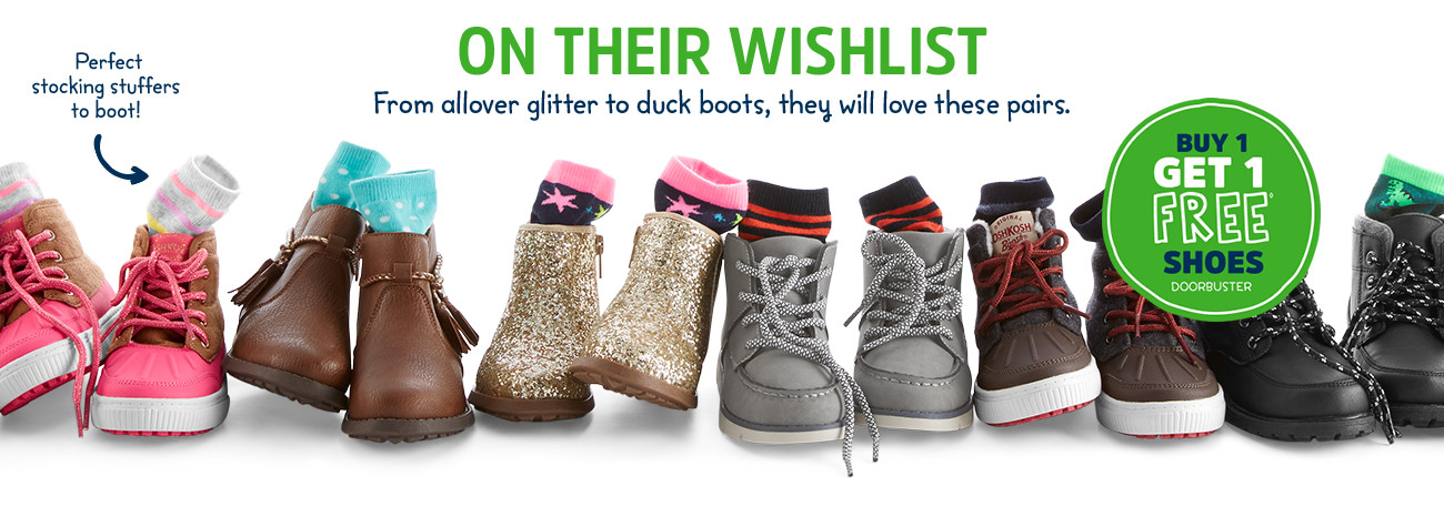 ON THEIR WISHLIST | From allover glitter to duck boots, they will love these pairs. Perfect stocking stuffers to boot! BUY 1 GET 1 FREE◊ SHOES DOORBUSTER