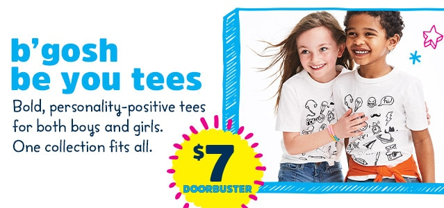 b'gosh be you tees | Bold, personality-positive tees for both boys and girls. One collection fits all. | $7 DOORBUSTER