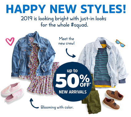 HAPPY NEW STYLES! 2019 is looking bright with just-in looks for the whole #squad. Blooming with color. Meet the new crew! UP TO 50% OFF* NEW ARRIVALS | *SAVINGS BASED ON MSRP