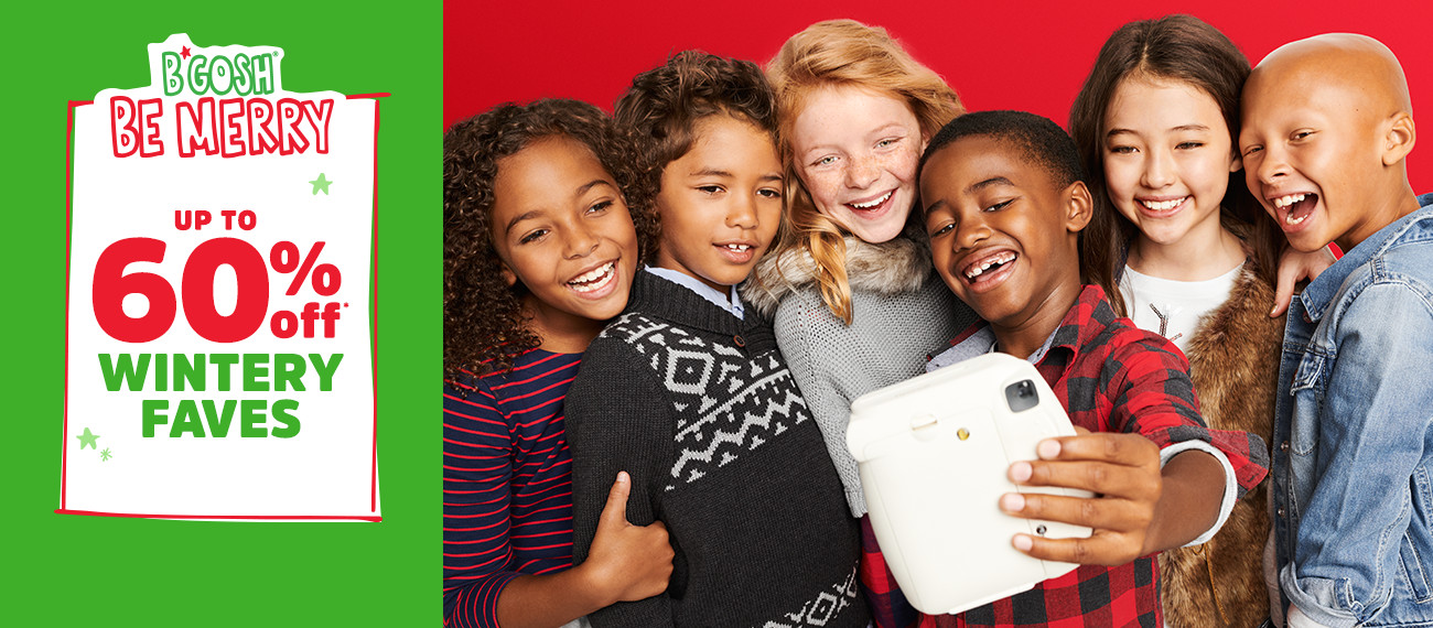 B'GOSH® BE MERRY | UP TO 60% off* WINTERY FAVES
