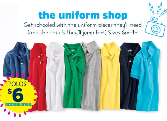 the uniform shop | Get schooled with the uniform pieces they'll need (and the details they'll jump for!) Sizes 6m-14 | POLOS $6 DOORBUSTER