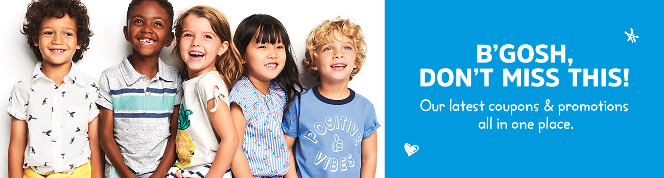 B'gosh, don't miss this! Our latest coupons and promotions all ...