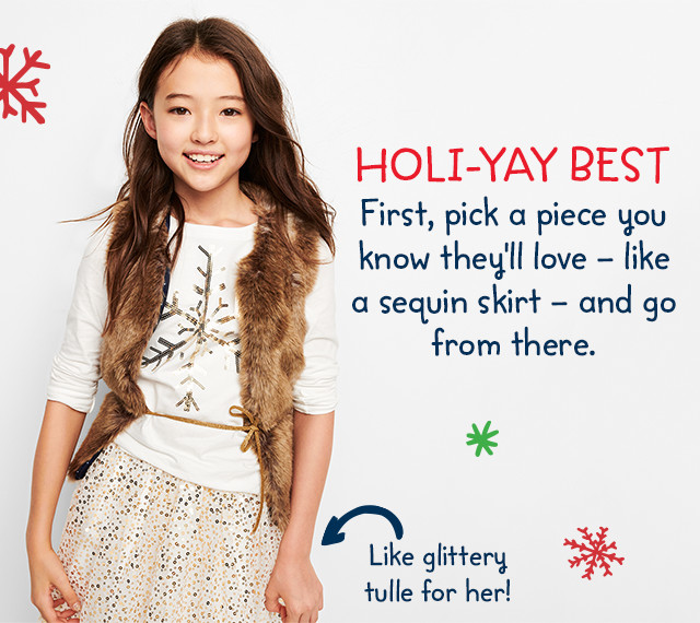 HOLI-YAY BEST | First, pick a piece you know they'll love - like a sequin skirt - and go from there. Like glittery tulle for her!