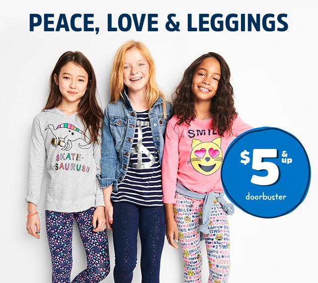 PEACE, LOVE & LEGGINGS $5 & up doorbuster