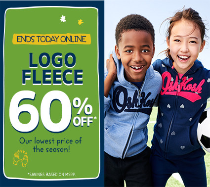 ENDS TODAY ONLINE | LOGO FLEECE 60% OFF* | Our lowest price of the season! | *SAVINGS BASED ON MSRP.