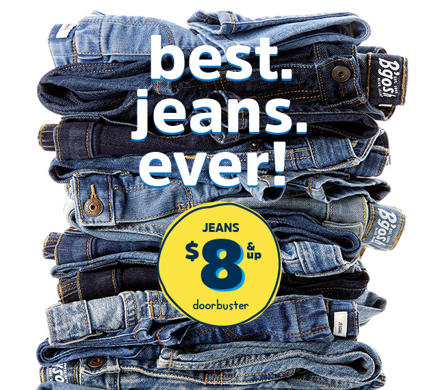 best. jeans. ever! JEANS $8 & up doorbuster