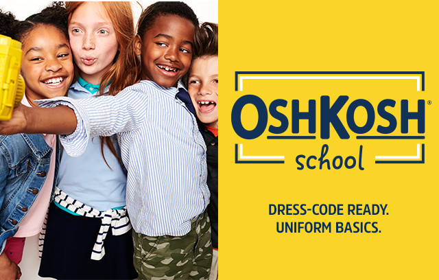 OSHKOSH school | DRESS-CODE READY. UNIFORM BASICS.