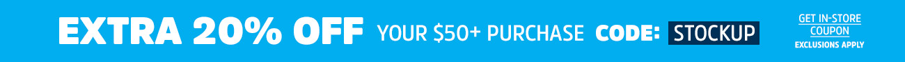 EXTRA 20% off your $50+ purchase   code: STOCKUP   EXCLUSIONS APPLY   get in-store coupon